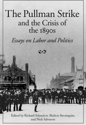 The Pullman Strike and the Crisis of the 1890s