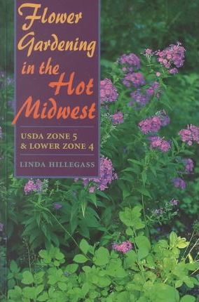 Flower Gardening in the Hot Midwest