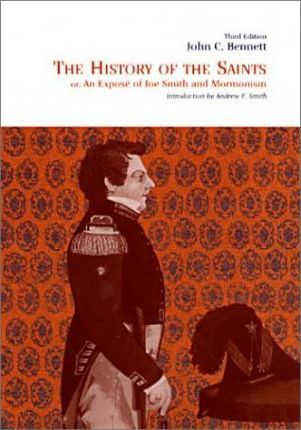 The History of Saints; or, an Expose of Joe Smith and Mormonism