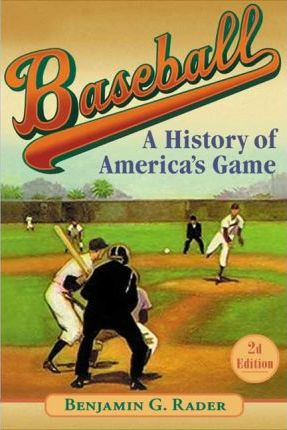 Baseball: a History of America's Game