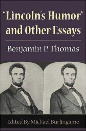 """""""Lincoln's Humor"""" and Other Essays"""