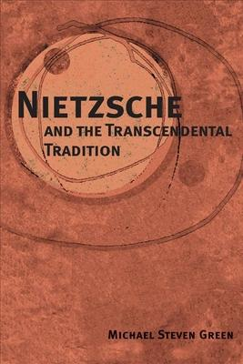Nietzsche and the Transcendental Tradition