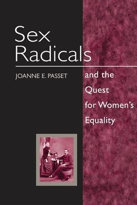 Sex Radicals and the Quest for Women's Equality