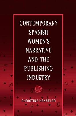 Contemporary Spanish Women's Narrative and the Publishing Industry