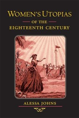 Women's Utopias of the Eighteenth Century