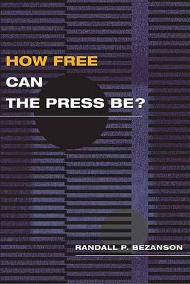How Free Can the Press Be?