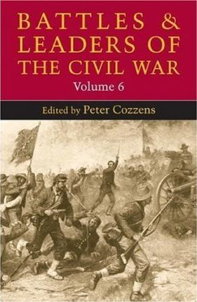 Battles and Leaders of the Civil War: v. 6