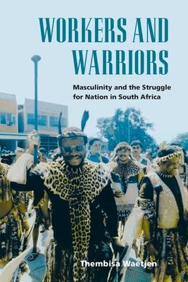 Workers and Warriors