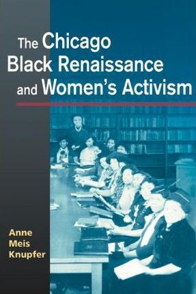 The Chicago Black Renaissance and Women's Activism