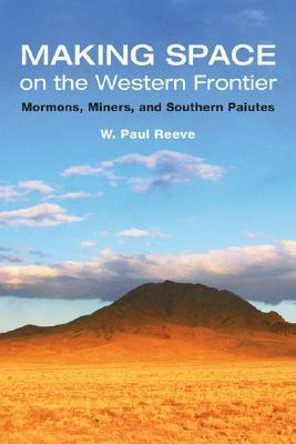 Making Space on the Western Frontier:
