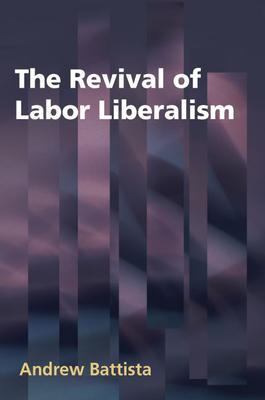 The Revival of Labor Liberalism