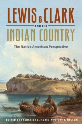 Lewis and Clark and the Indian Country