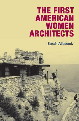 The First American Women Architects