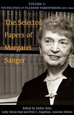 The Selected Papers of Margaret Sanger, Volume 3