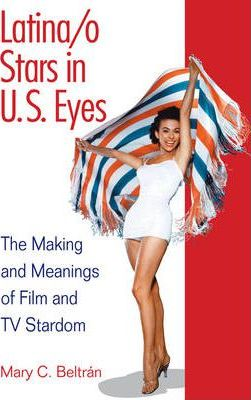 Latina/o Stars in U.S. Eyes