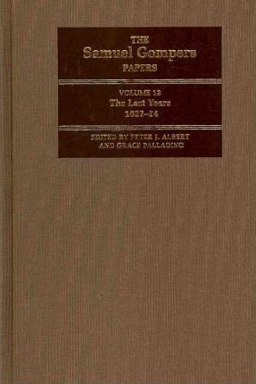 The Samuel Gompers Papers, Volume 12