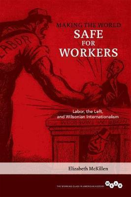 Making the World Safe for Workers
