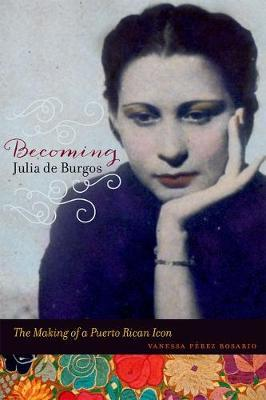 Becoming Julia de Burgos