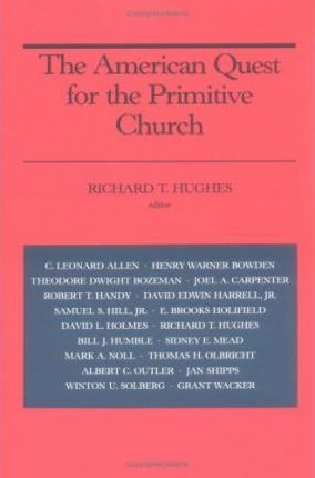 THE AMERICAN QUEST FOR THE PRIMITIVE CHURCH