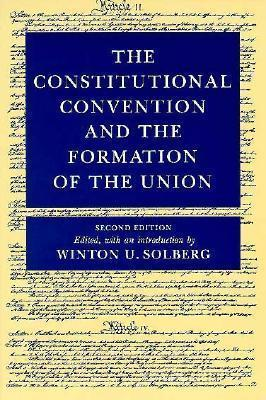 The Constitutional Convention and Formation of Union