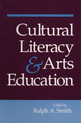 Cultural Literacy and Arts Education