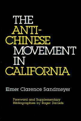 The Anti-Chinese Movement in California