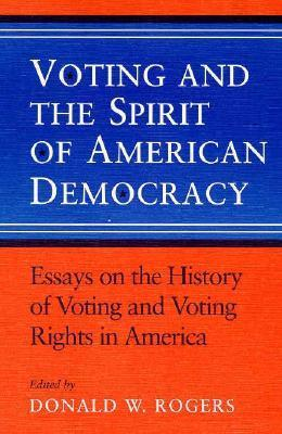 Voting and the Spirit of American Democracy