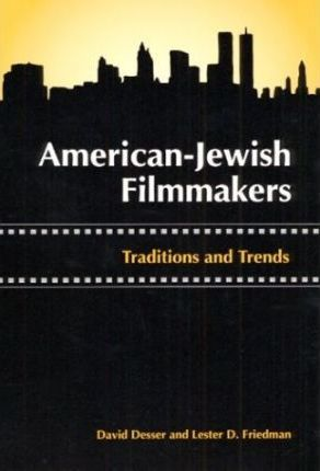 American-Jewish Filmmakers: Traditions and Trends