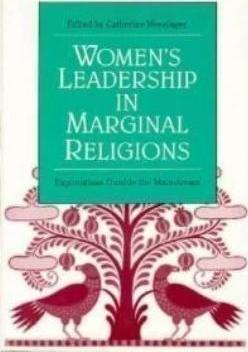 Women's Leadership in Marginal Religions