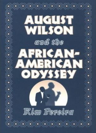 August Wilson and the African-American Odyssey