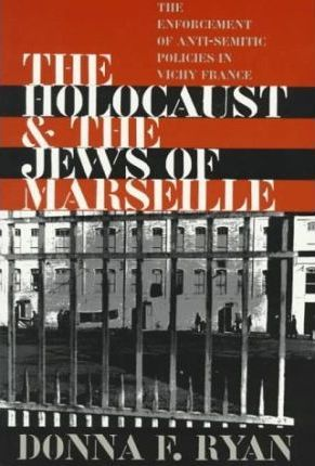 The Holocaust & the Jews of Marseille