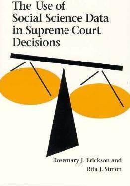 The Use of Social Science Data in Supreme Court Decisions