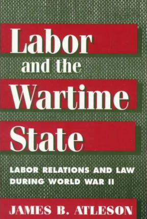 Labor and the Wartime State
