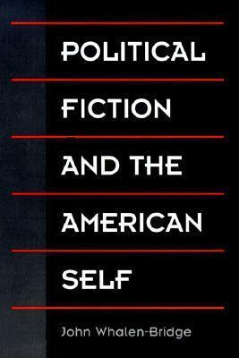 Political Fiction and the American Self