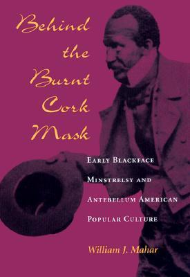Behind the Burnt Cork Mask