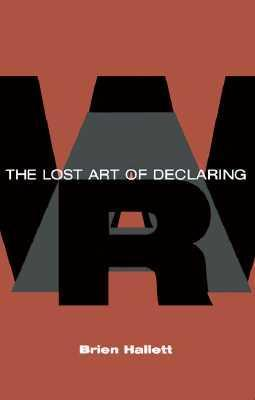 The Lost Art of Declaring War