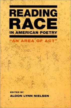 Reading Race in American Poetry