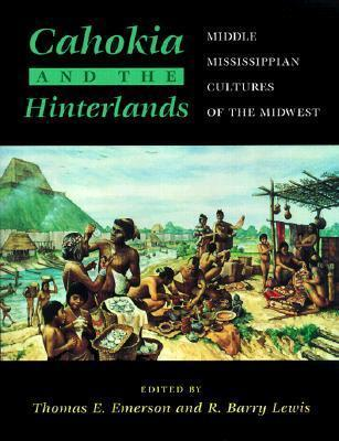 Cahokia and the Hinterlands
