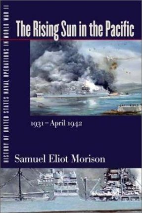 History of United States Naval Operations in World War II: The Rising Sun in the Pacific, 1931-April 1942 v. 3