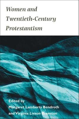 Women and Twentieth-Century Protestantism