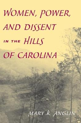 Women, Power, and Dissent in the Hills of Carolina