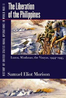 History of United States Naval Operations in World War II: Liberation of the Philippines - Luzon, Mindanao, the Visayas, 1944-1945 v. 13