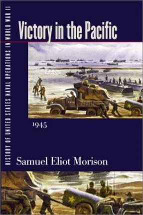 History of United States Naval Operations in World War II: Victory in the Pacific, 1945 v. 14