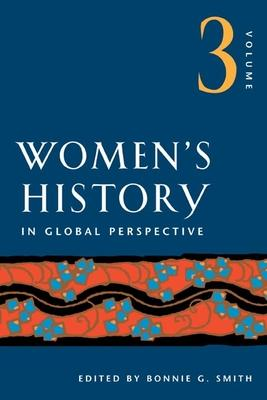 Women's History in Global Perspective, Volume 3