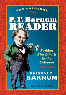 The Colossal P. T. Barnum Reader