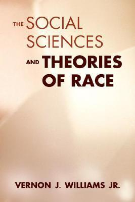 The Social Sciences and Theories of Race
