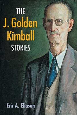 The J. Golden Kimball Stories
