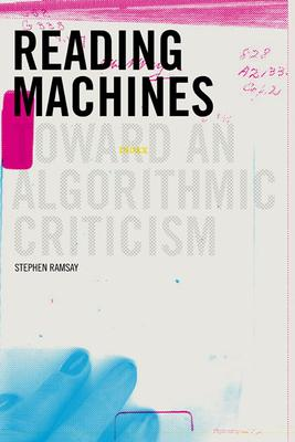 Reading Machines : Toward and Algorithmic Criticism