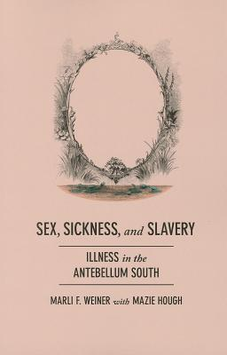 Sex, Sickness, and Slavery