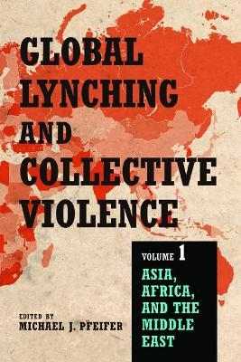 Global Lynching and Collective Violence